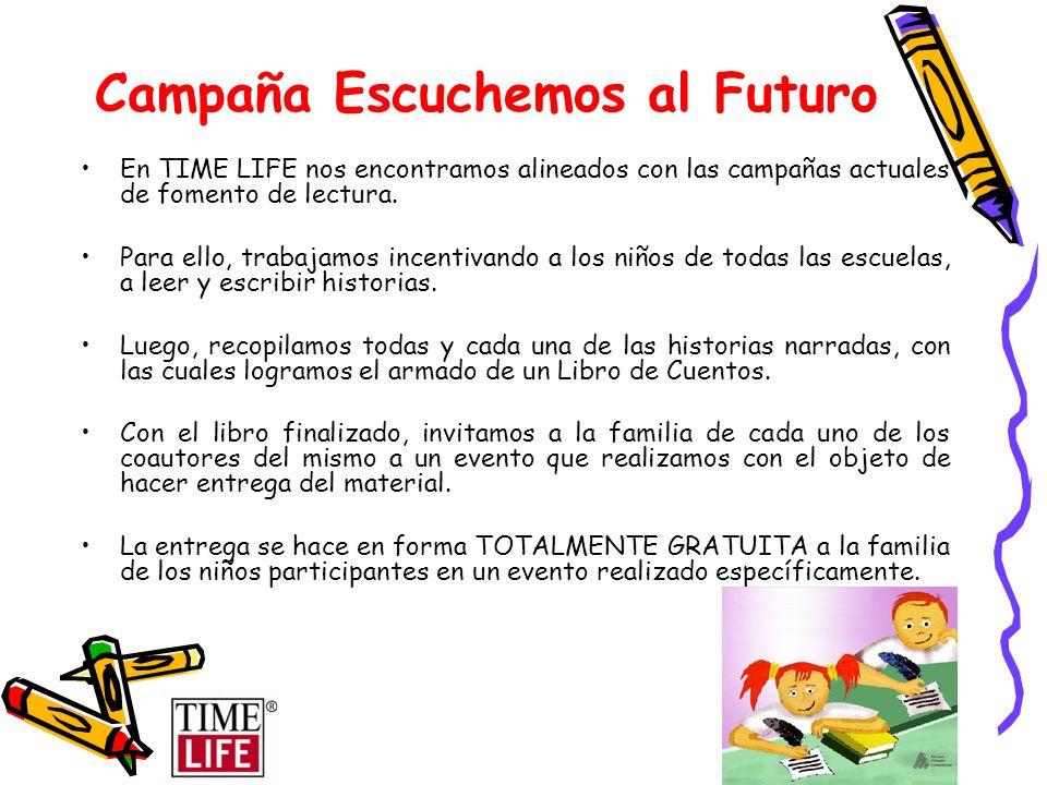Campaña Escuchemos al Futuro En TIME LIFE nos encontramos alineados con las campañas actuales de fomento de lectura. Para ello, trabajamos incentivand