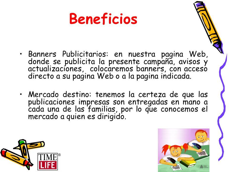 Beneficios Banners Publicitarios: en nuestra pagina Web, donde se publicita la presente campaña, avisos y actualizaciones, colocaremos banners, con ac