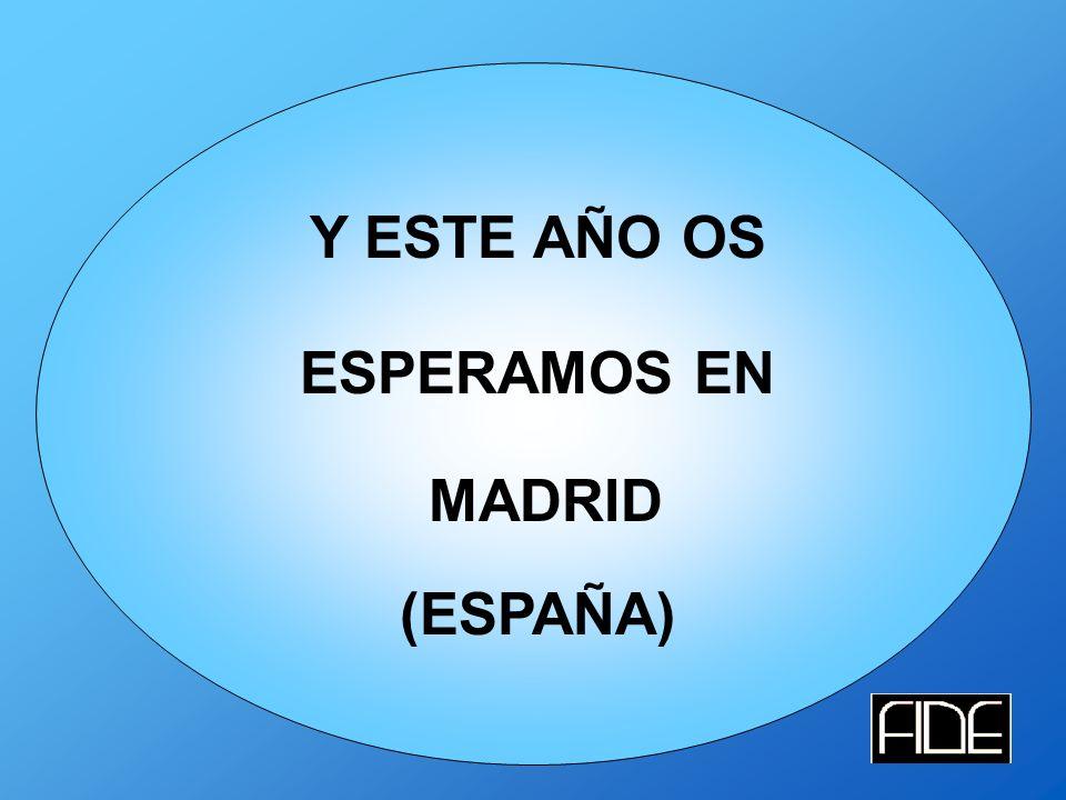 Y ESTE AÑO OS ESPERAMOS EN MADRID (ESPAÑA)