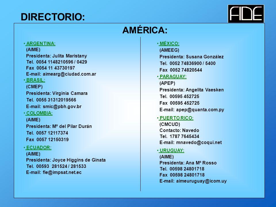 DIRECTORIO: AMÉRICA: ARGENTINA: (AIME) Presidenta: Julita Maristany Tel.