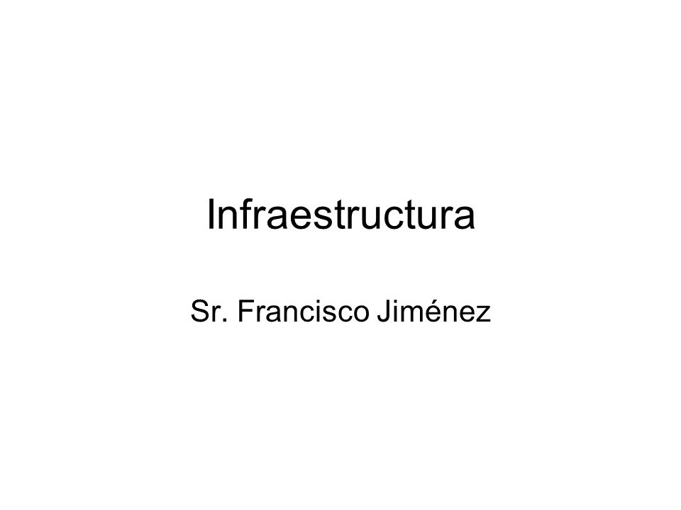 Infraestructura Sr. Francisco Jiménez