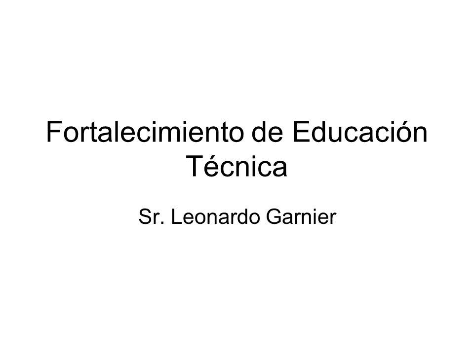 Fortalecimiento de Educación Técnica Sr. Leonardo Garnier