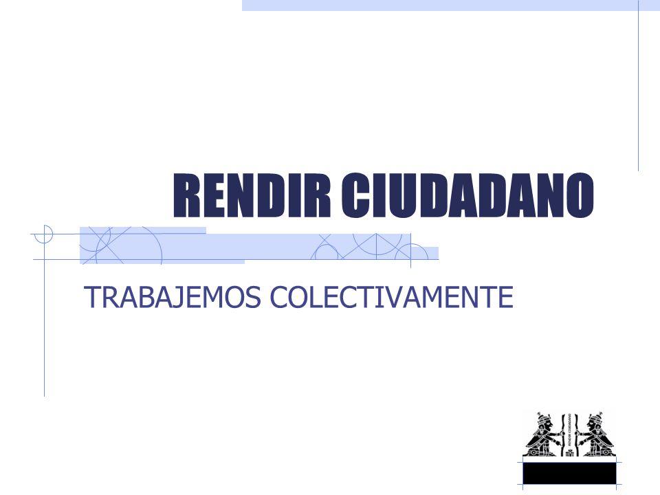 RENDIR CIUDADANO TRABAJEMOS COLECTIVAMENTE