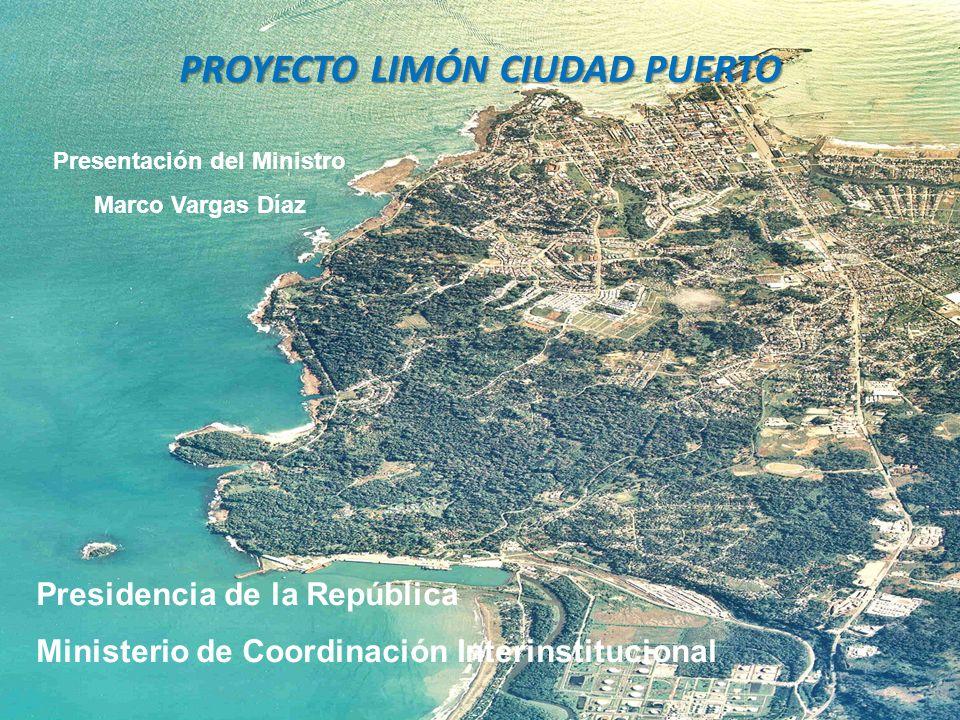 2 Plan de Desarrollo Integral de Limón Dos Ejes Modernización, ampliación y cambio de modelo de gestión de los puertos Proyecto Limón Ciudad Puerto (Banco Mundial) Intensificación de los Programas Sociales del Gobierno