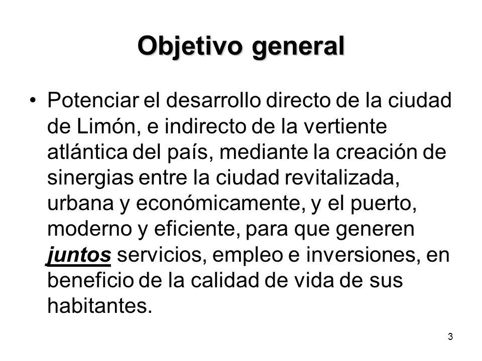 3 Objetivo general Potenciar el desarrollo directo de la ciudad de Limón, e indirecto de la vertiente atlántica del país, mediante la creación de sine