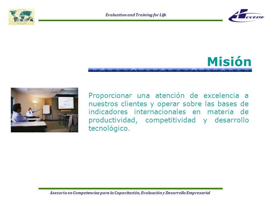 Evaluation and Training for Life Asesoria en Competencias para la Capacitación, Evaluación y Desarrollo Empresarial Proporcionar una atención de excel