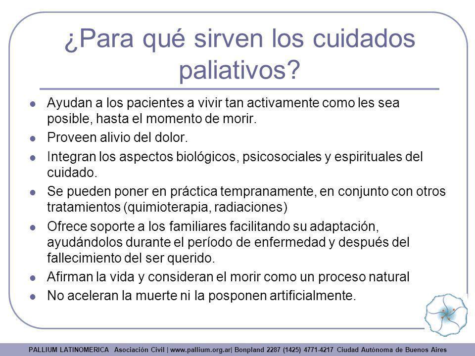 ¿Para qué sirven los cuidados paliativos? Ayudan a los pacientes a vivir tan activamente como les sea posible, hasta el momento de morir. Proveen aliv