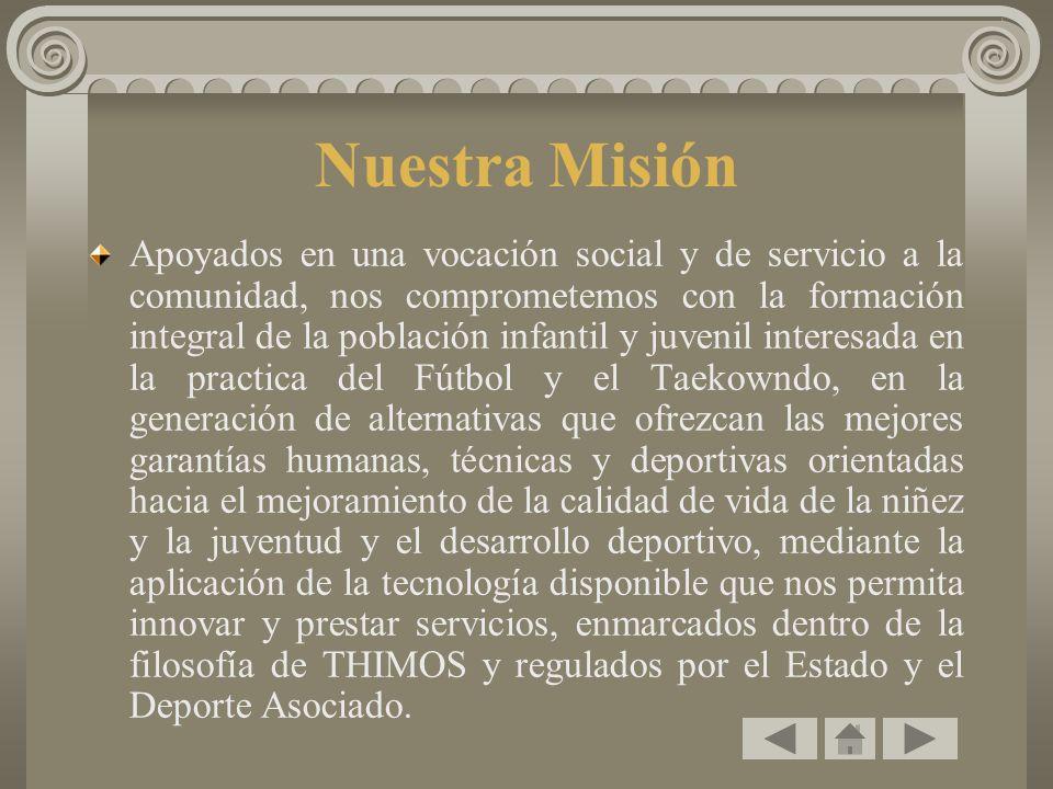 Nuestra Misión Apoyados en una vocación social y de servicio a la comunidad, nos comprometemos con la formación integral de la población infantil y ju