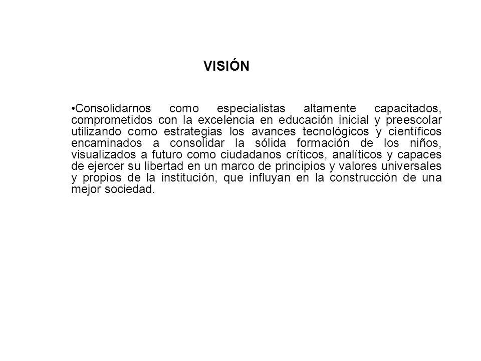 POLÍTICAS EDUCATIVAS Propiciar el desarrollo integral del niño.