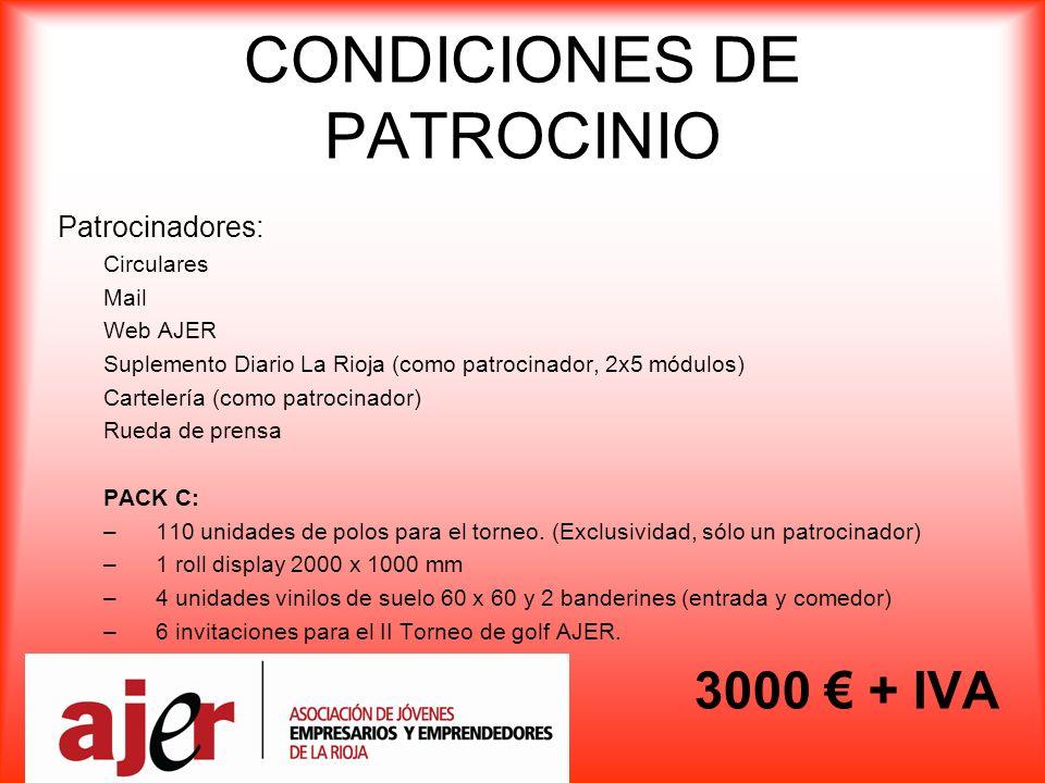 CONDICIONES DE PATROCINIO Patrocinadores: Circulares Mail Web AJER Suplemento Diario La Rioja (como patrocinador, 2x5 módulos) Cartelería (como patrocinador) Rueda de prensa PACK C: –110 unidades de polos para el torneo.