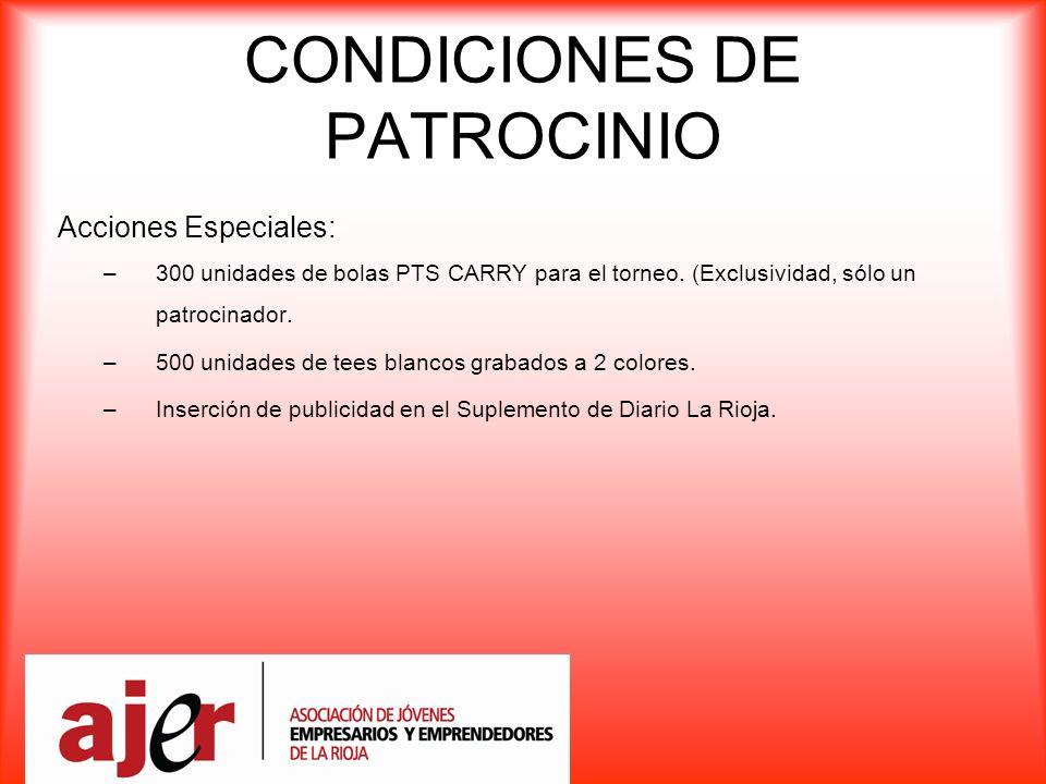 CONDICIONES DE PATROCINIO Acciones Especiales: –300 unidades de bolas PTS CARRY para el torneo. (Exclusividad, sólo un patrocinador. –500 unidades de