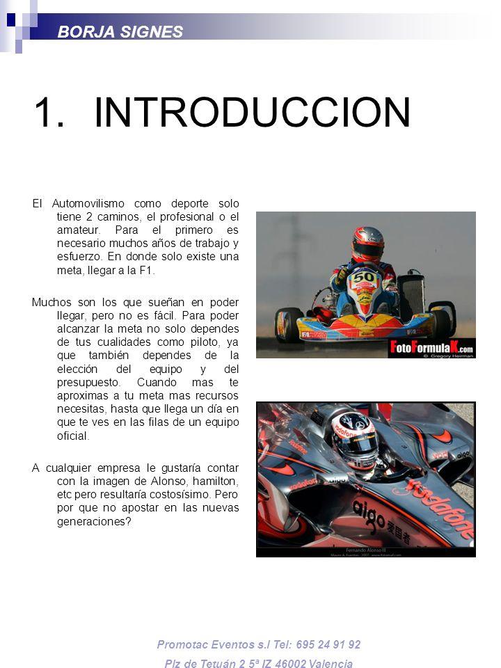 1.INTRODUCCION El Automovilismo como deporte solo tiene 2 caminos, el profesional o el amateur. Para el primero es necesario muchos años de trabajo y