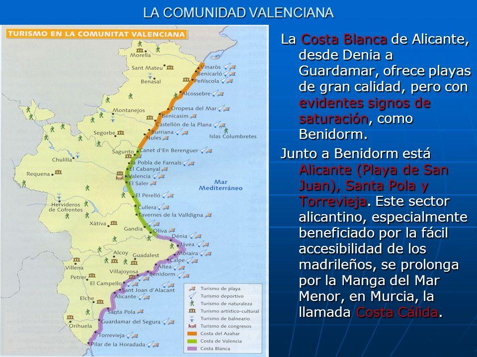 LA COMUNIDAD VALENCIANA La Costa Blanca de Alicante, desde Denia a Guardamar, ofrece playas de gran calidad, pero con evidentes signos de saturación,