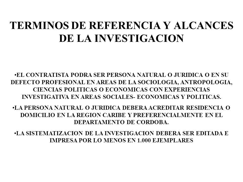 TERMINOS DE REFERENCIA Y ALCANCES DE LA INVESTIGACION LA INVESTIGACION MOSTRARA LAS CARACTERISTICAS DEL PROCESO DE FORMACION, EVOLUCION Y CONDICIONES ACTUALES DEL DESARROLLO ECONOMICO-SOCIAL DEL MUNICIPIO DE BUENAVISTA CORDOBA EN EL PERIODO (1950-2009).