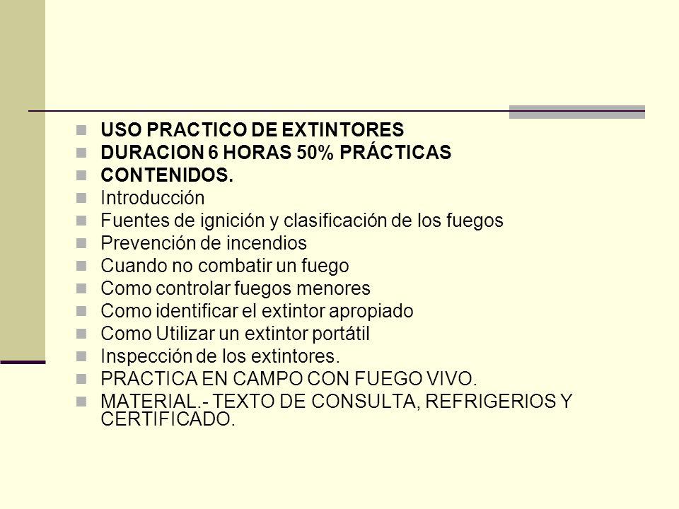 USO PRACTICO DE EXTINTORES DURACION 6 HORAS 50% PRÁCTICAS CONTENIDOS.