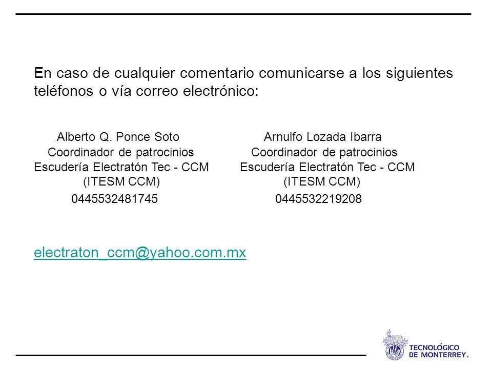 En caso de cualquier comentario comunicarse a los siguientes teléfonos o vía correo electrónico: Alberto Q.