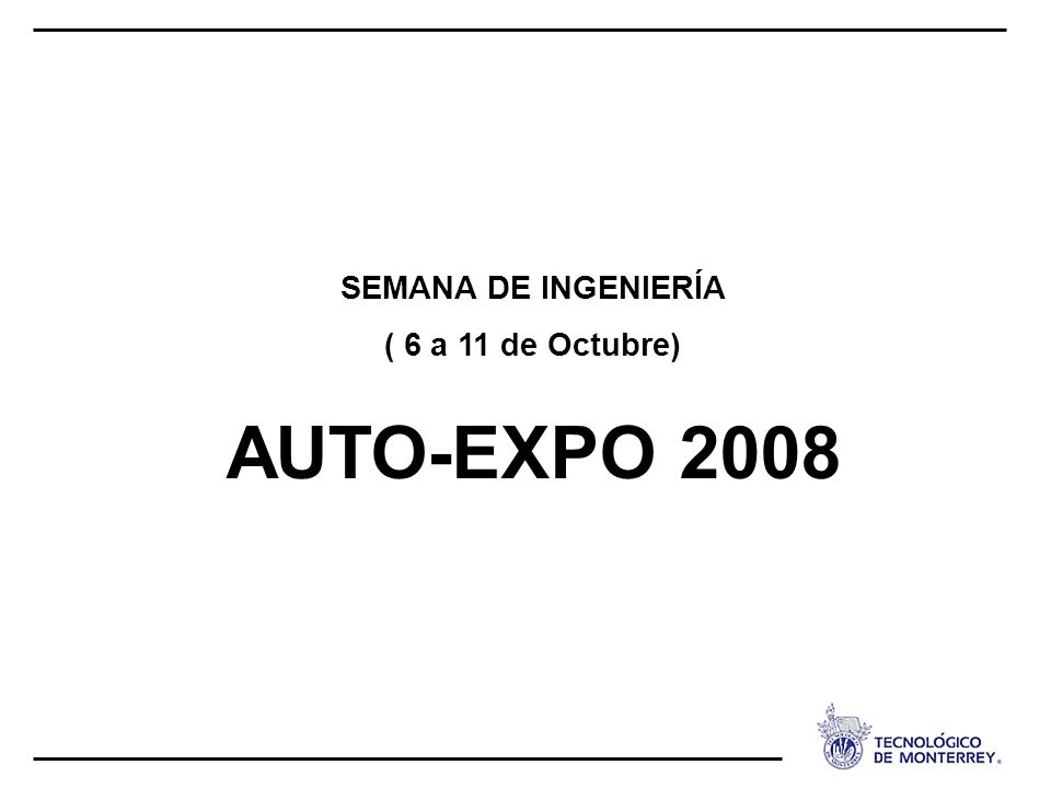 SEMANA DE INGENIERÍA ( 6 a 11 de Octubre) AUTO-EXPO 2008
