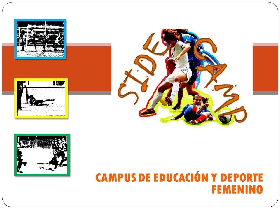 CAMPUS DE EDUCACIÓN Y DEPORTE FEMENINO