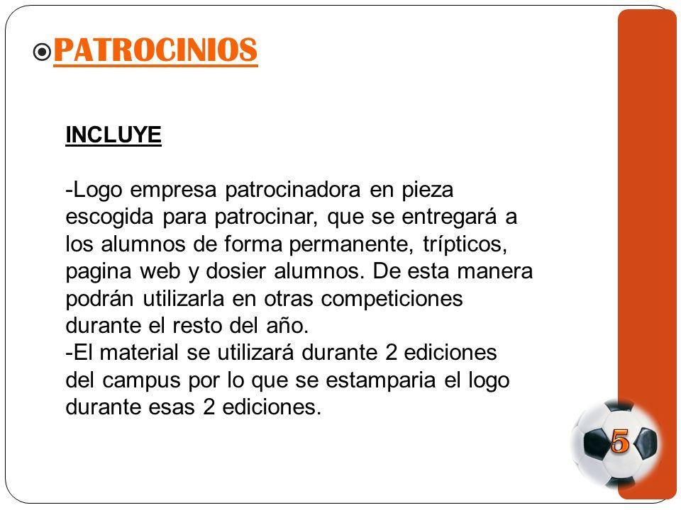 PATROCINIOS INCLUYE -Logo empresa patrocinadora en pieza escogida para patrocinar, que se entregará a los alumnos de forma permanente, trípticos, pagina web y dosier alumnos.