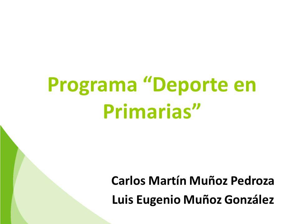 Programa Deporte en Primarias Carlos Martín Muñoz Pedroza Luis Eugenio Muñoz González