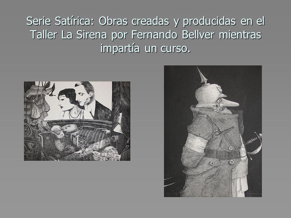 Serie Satírica: Obras creadas y producidas en el Taller La Sirena por Fernando Bellver mientras impartía un curso.