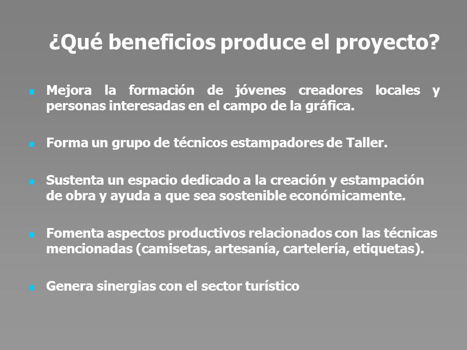 ¿Qué beneficios produce el proyecto.