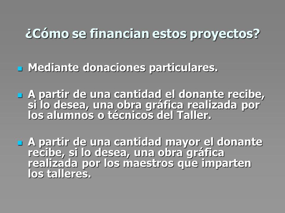 ¿Cómo se financian estos proyectos. Mediante donaciones particulares.