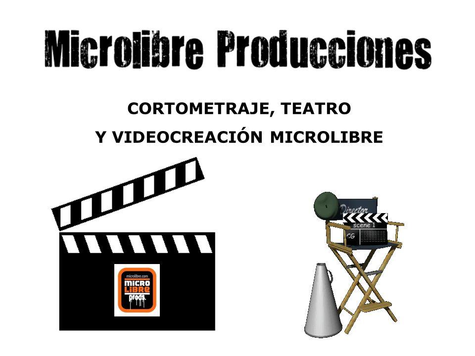 CORTOMETRAJE, TEATRO Y VIDEOCREACIÓN MICROLIBRE