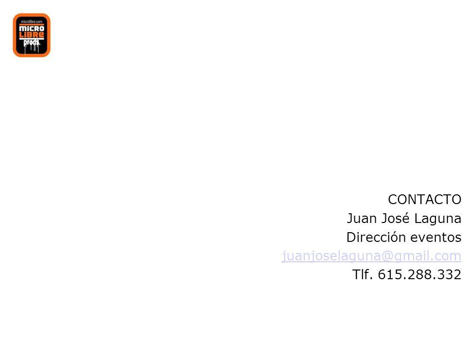 CONTACTO Juan José Laguna Dirección eventos juanjoselaguna@gmail.com Tlf. 615.288.332