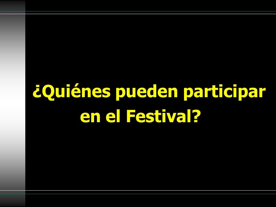 ¿Quiénes pueden participar en el Festival?