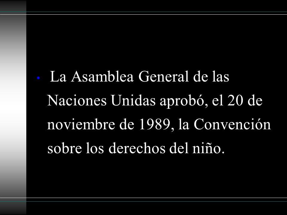 La Asamblea General de las Naciones Unidas aprobó, el 20 de noviembre de 1989, la Convención sobre los derechos del niño.