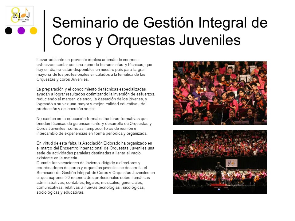 Seminario de Gestión Integral de Coros y Orquestas Juveniles Llevar adelante un proyecto implica además de enormes esfuerzos, contar con una serie de