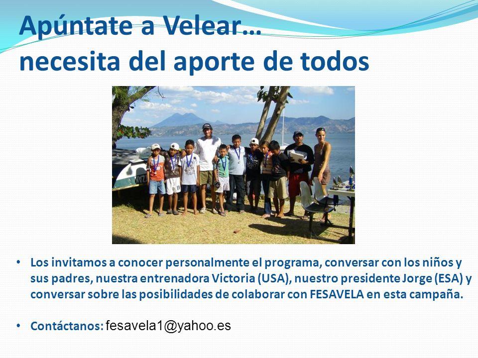 Apúntate a Velear… necesita del aporte de todos Los invitamos a conocer personalmente el programa, conversar con los niños y sus padres, nuestra entre