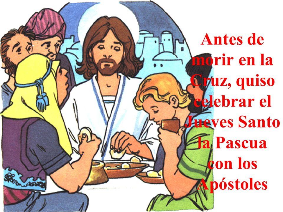 Antes de morir en la Cruz, quiso celebrar el Jueves Santo la Pascua con los Apóstoles