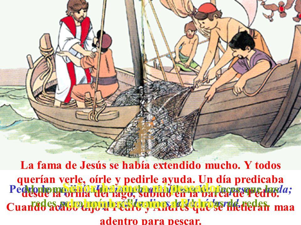 La fama de Jesús se había extendido mucho. Y todos querían verle, oírle y pedirle ayuda. Un día predicaba desde la orilla del lago, subido en la barca