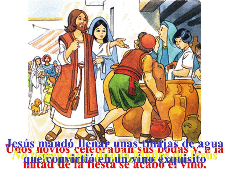 El primero lo hizo en Caná Unos novios celebraban sus bodas y, a la mitad de la fiesta se acabó el vino. No tienen vino, dijo la Madre de Jesús Jesús