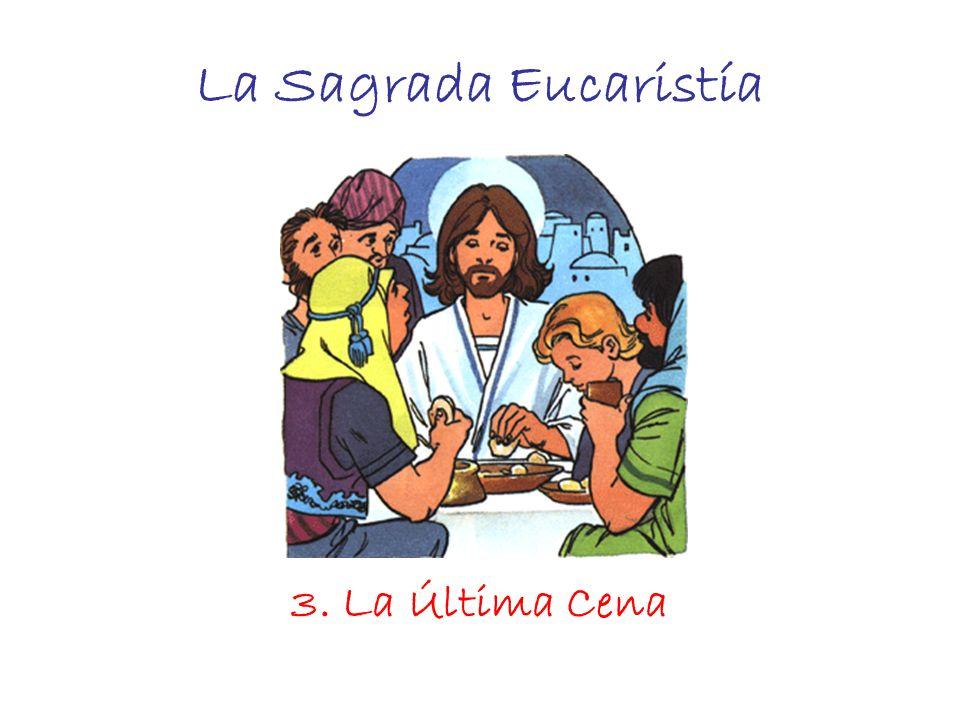 La Sagrada Eucaristía 3. La Última Cena