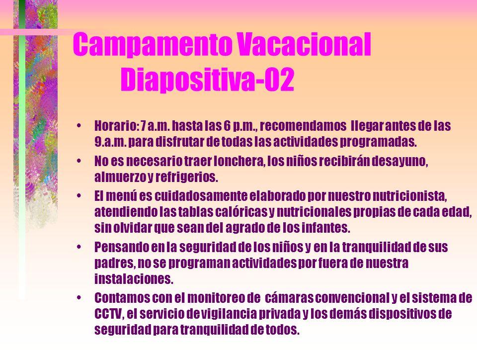 Campamento Vacacional Diapositiva-01 Enriquecedoras experiencias donde los niños se divertirán en la medida en que aprenden, ganando confianza en sus