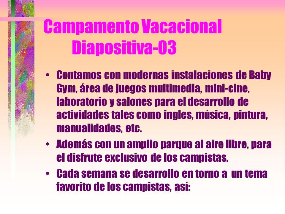 Campamento Vacacional Diapositiva-02 Horario: 7 a.m. hasta las 6 p.m., recomendamos llegar antes de las 9.a.m. para disfrutar de todas las actividades