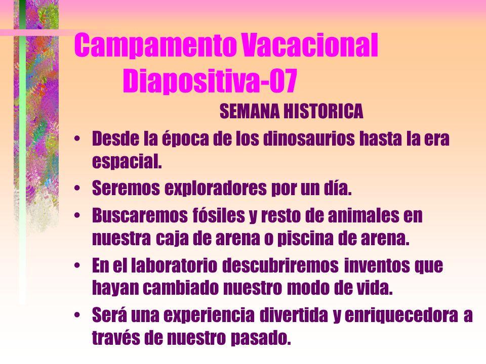 Campamento Vacacional Diapositiva-06 SEMANA DE LOS MEDIOS DE TRANSPORTE Un tren mágico nos visitará y será el delite de todos los pequeños. Ensamblare
