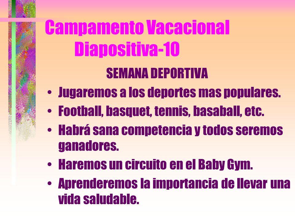 Campamento Vacacional Diapositiva-09 SEMANA DE LOS PROFESIONALES Pretenderemos ser veterinarios, policías, bomberos, doctores, maestras, pilotos y rep
