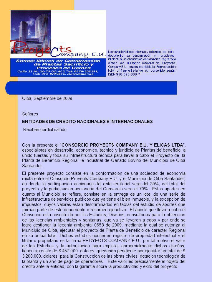 Oiba, Septiembre de 2009 Señores ENTIDADES DE CREDITO NACIONALES E INTERNACIONALES Reciban cordial saludo Con la presente el CONSORCIO PROYECTS COMPANY E.U.
