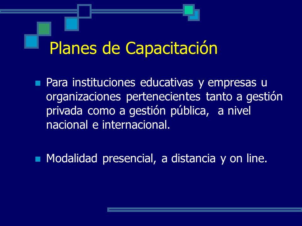 Para instituciones educativas y empresas u organizaciones pertenecientes tanto a gestión privada como a gestión pública, a nivel nacional e internacio