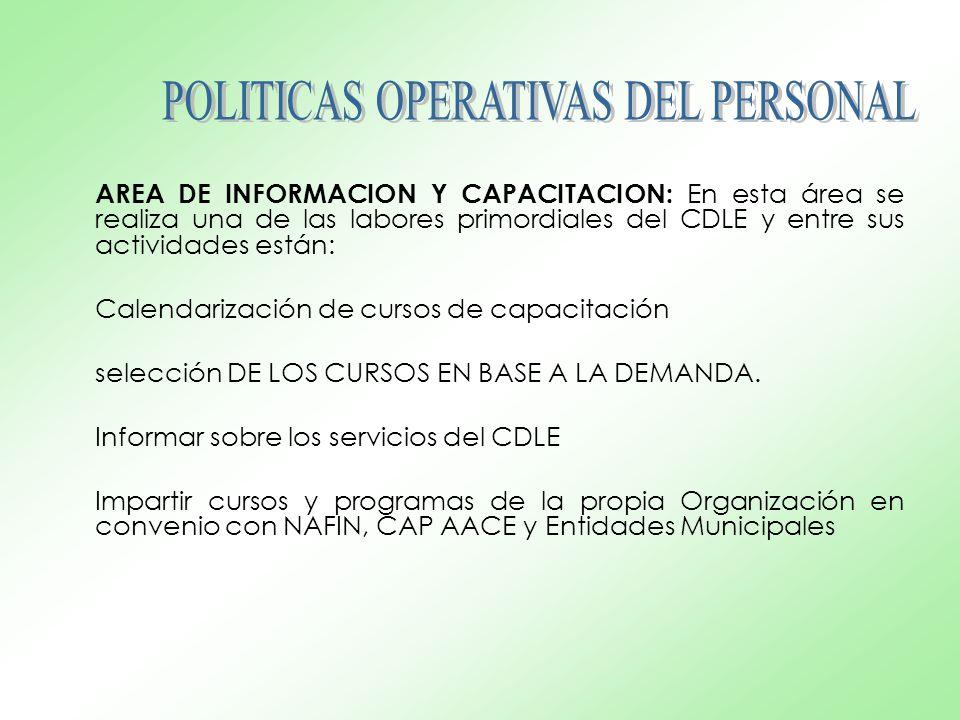AREA DE INFORMACION Y CAPACITACION: En esta área se realiza una de las labores primordiales del CDLE y entre sus actividades están: Calendarización de
