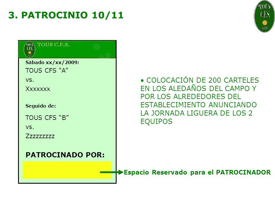 3. PATROCINIO 10/11 Sábado xx/xx/2009: TOUS CFS A vs.