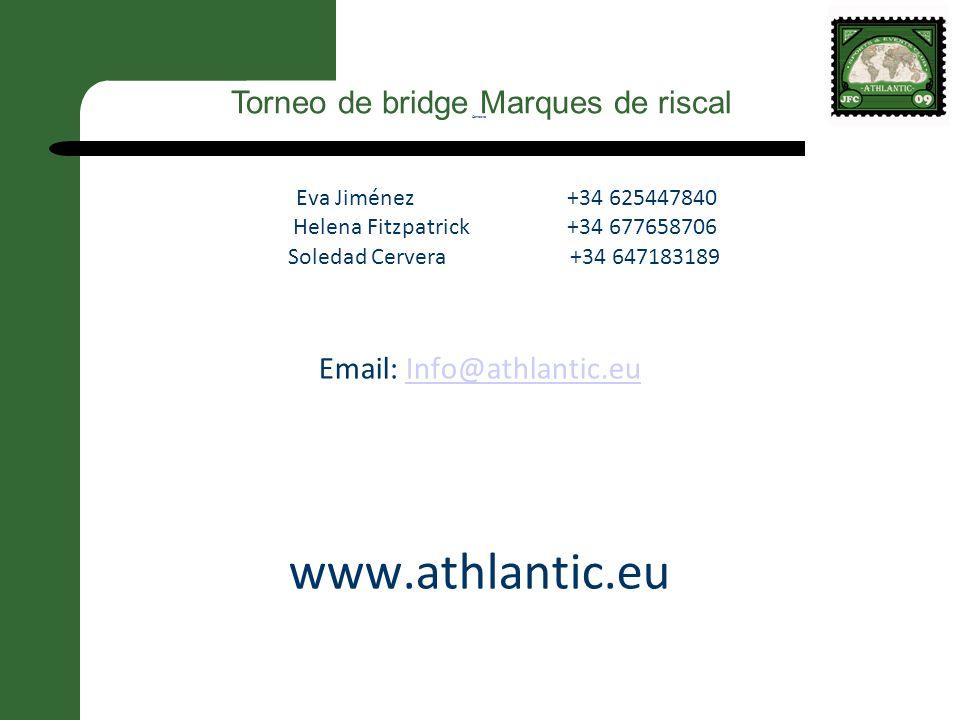 Contacto Eva Jiménez +34 625447840 Helena Fitzpatrick +34 677658706 Soledad Cervera +34 647183189 Email: Info@athlantic.euInfo@athlantic.eu www.athlantic.eu Torneo de bridge Marques de riscal