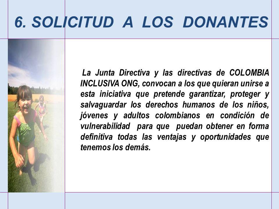 La Junta Directiva y las directivas de COLOMBIA INCLUSIVA ONG, convocan a los que quieran unirse a esta iniciativa que pretende garantizar, proteger y