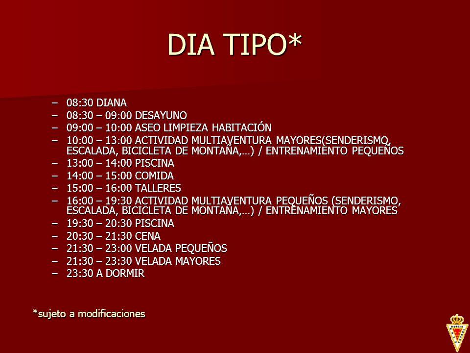 DIA TIPO* –08:30 DIANA –08:30 – 09:00 DESAYUNO –09:00 – 10:00 ASEO LIMPIEZA HABITACIÓN –10:00 – 13:00 ACTIVIDAD MULTIAVENTURA MAYORES(SENDERISMO, ESCA