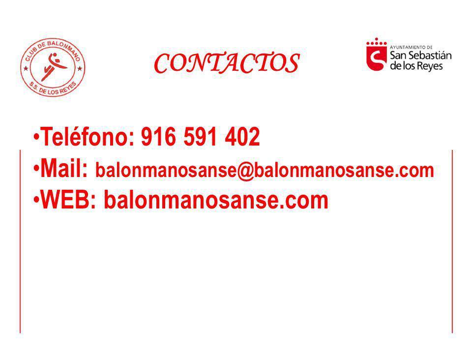 CONTACTOS Teléfono: 916 591 402 Mail: balonmanosanse@balonmanosanse.com Mail: balonmanosanse@balonmanosanse.com WEB: balonmanosanse.com