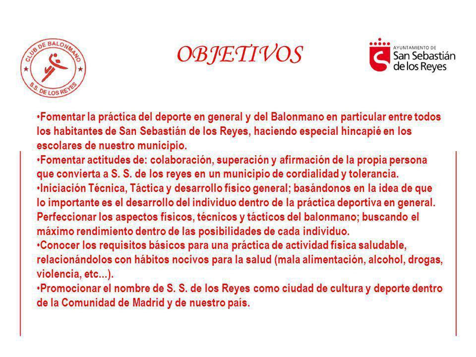 Fomentar la práctica del deporte en general y del Balonmano en particular entre todos los habitantes de San Sebastián de los Reyes, haciendo especial